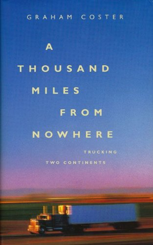 A Thousand Miles from Nowhere By Graham Coster