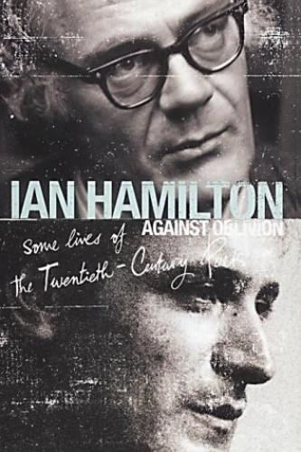 Against Oblivion By Ian Hamilton