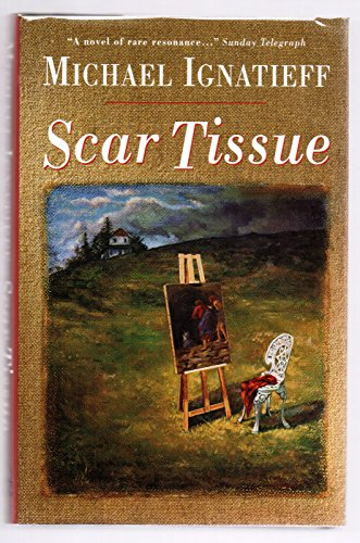 Ignatieff Michael : Scar Tissue By Michael Ignatieff