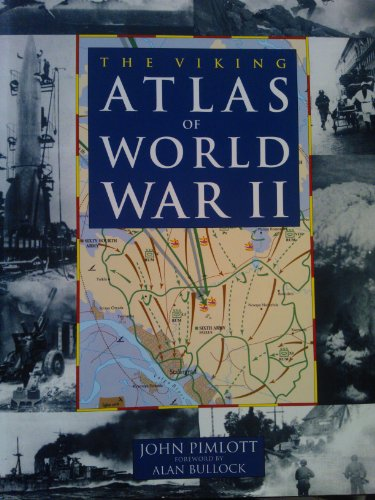 The Viking Atlas of World War II By Edited by John Pimlott