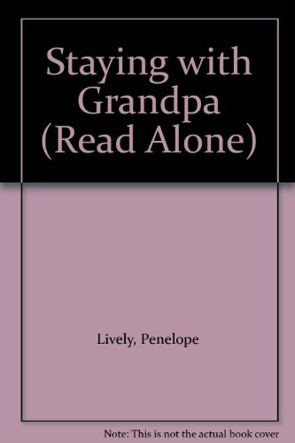 Staying with Grandpa By Penelope Lively