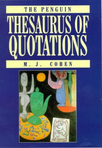 The Penguin Thesaurus of Quotations By Mark J. Cohen