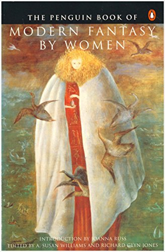 The Penguin Book of Modern Fantasy By Women Edited by A. Susan Williams