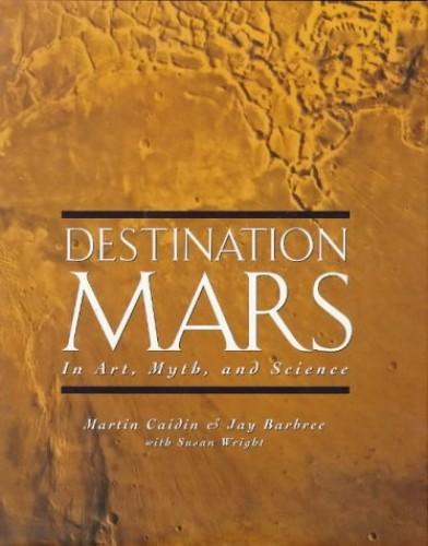 Destination Mars By Martin Caidin