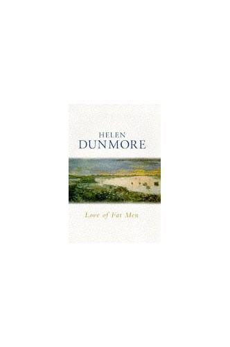 Love of Fat Men By Helen Dunmore