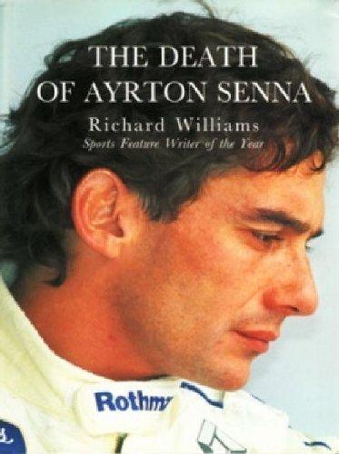 The Death of Ayrton Senna By Richard Williams