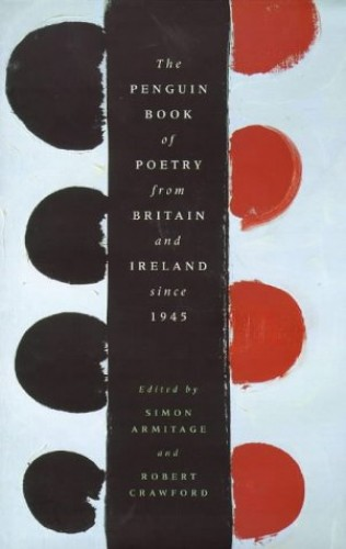 Penguin Book of Poetry from Britain and Ireland Since 1945 By Edited by Simon Armitage