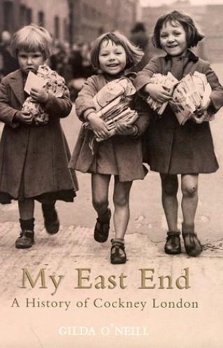 My East End By Gilda O'Neill