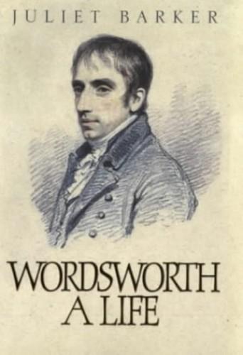 Wordsworth By Juliet Barker