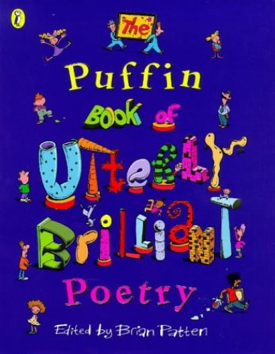 Puffin Book of Utterly Brilliant Poetry by Brian Patten