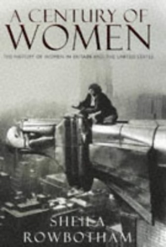 A Century of Women By Sheila Rowbotham
