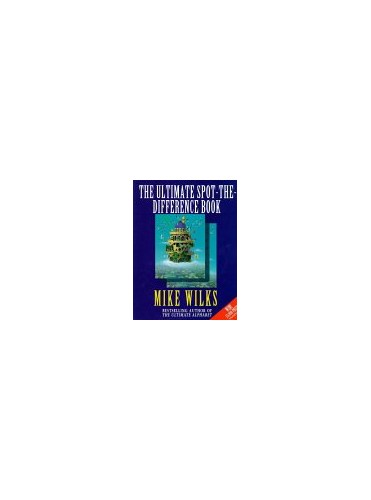 The Ultimate Spot the Difference Book by Mike Wilks