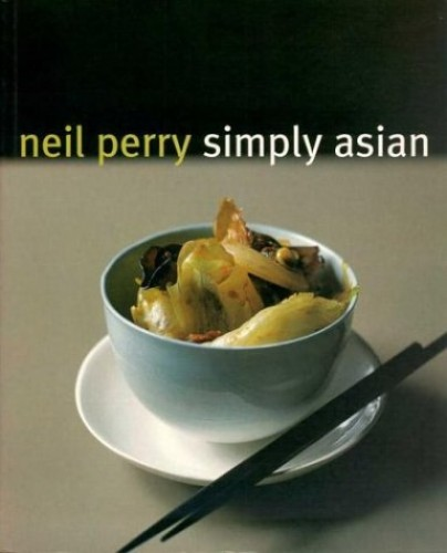 Simply Asian By Neil Perry