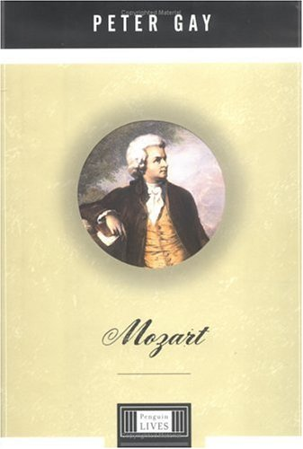 Mozart Biography Series By Peter Gay
