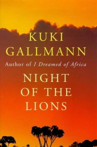 Night of the Lions By Kuki Gallmann