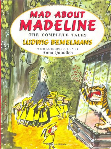 Mad about Madeline By Introduction by Anna Quindlen