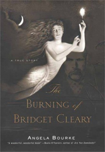 The Burning of Bridget Cleary By Angela Bourke
