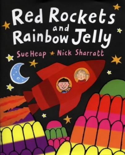 Red Rockets and Rainbow Jelly By Illustrated by Nick Sharratt