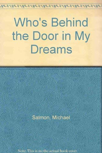 In my Dreams: Who's Behind the Door Series By Michael Salmon