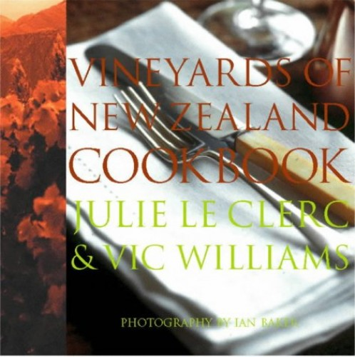 The Vineyards of New Zealand Cookbook By Photographs by Ian Baker