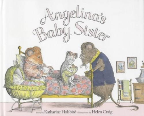 Angelina's Baby Sister By Katharine Holabird