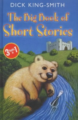 The Big Book of Short Stories By Dick King-Smith