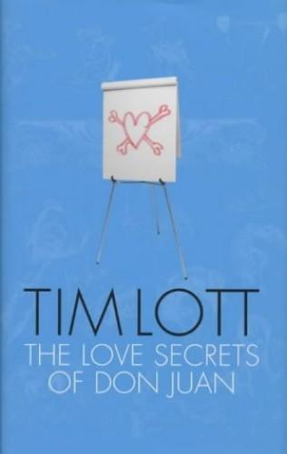 The Love Secrets of Don Juan By Tim Lott