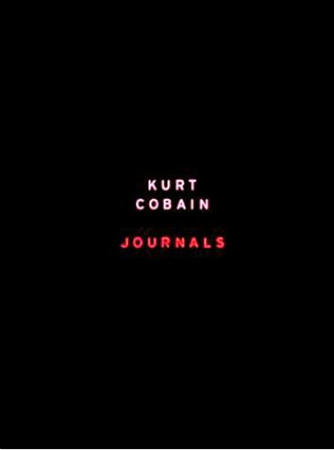 Kurt Cobain: The Journals by Kurt Cobain