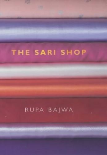 The Sari Shop By Rupa Bajwa