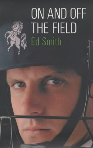 On and Off the Field By Ed Smith