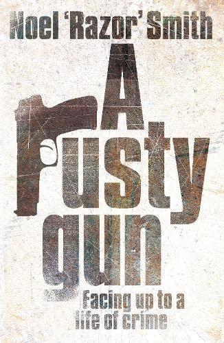 "A Rusty Gun By Noel ""Razor"" Smith"