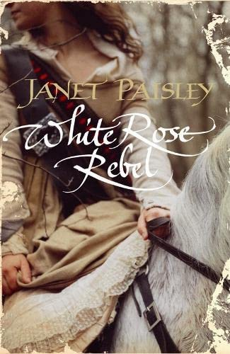 White Rose Rebel By Janet Paisley