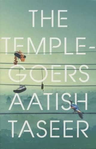 The Temple-goers By Aatish Taseer