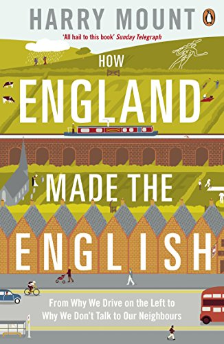 How England Made the English By Harry Mount