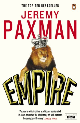 Empire: What Ruling the World Did to the British by Jeremy Paxman