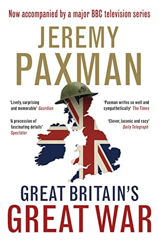 Great Britain's Great War: A Sympathetic History of Our Gravest Folly by Jeremy Paxman