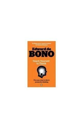 Edward De Bono Collection (Teach Your Child How to Think / Teach Yourself to Think /  How to be More Interesting) By Edward de Bono