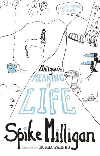 Milligan's Meaning of Life: An Autobiography of Sorts By Spike Milligan