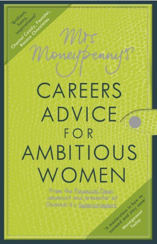 Mrs Moneypenny's Careers Advice for Ambitious Women By Mrs Moneypenny