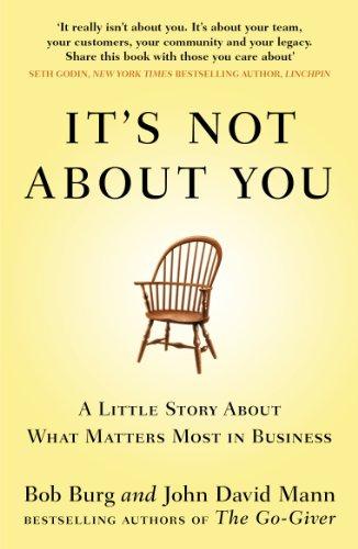 It's Not About You By John David Mann