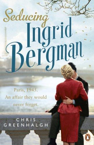 Seducing Ingrid Bergman By Chris Greenhalgh
