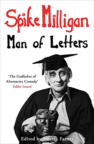 Spike Milligan: Man of Letters By Spike Milligan