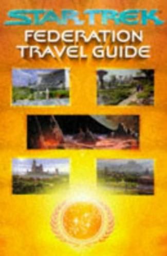 """Star Trek"" Federation Travel Guide By Michael Jan Friedman"