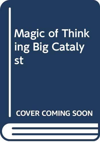 Magic of Thinking Big Catalyst By Schwartz