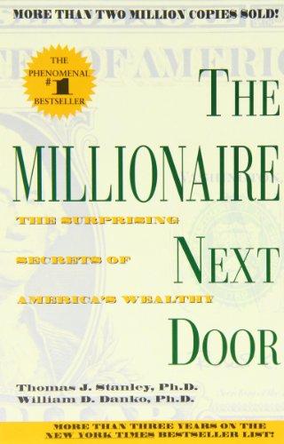 The Millionaire Next Door By Thomas J. Stanley, Ph.D.