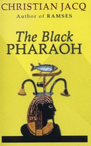 The Black Pharaoh By Christian Jacq