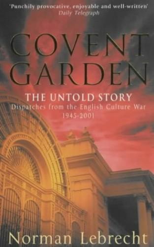 Covent Garden By Norman Lebrecht