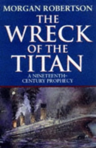 The Wreck of the Titan By Morgan Robertson