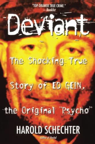 """""""Deviant: True Story of Ed Gein, The Original Psycho """" von Schechter"""