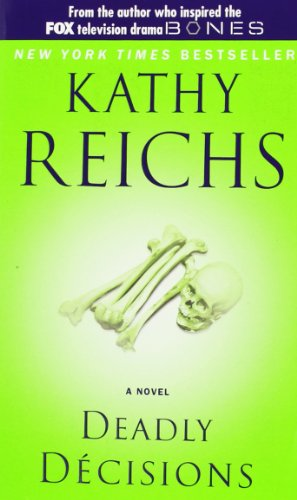Deadly Decision By Kathy Reichs